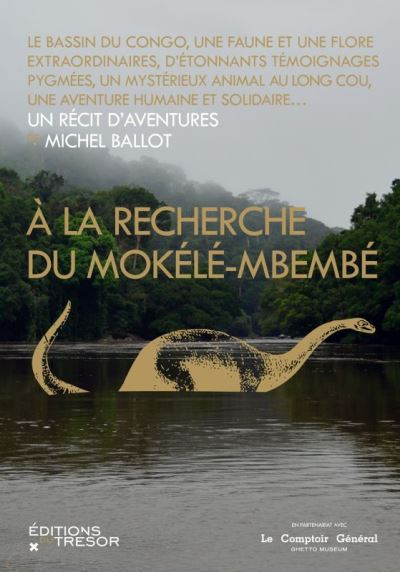 Micel Ballot - À la recherche du mokélé-mbembé (Looking for the Mokele-Mbembe)