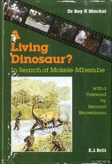 Roy P. Mackal - A Living Dinosaur?: In Search of Mokele-Mbembe
